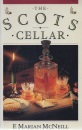 The Scots Cellar: Its Traditions and Lore