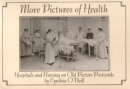 More Pictures of Health: Hospitals and Nursing on Old Picture Postcards