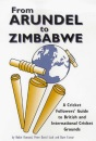 From Arundel to Zimbabwe: Cricket Followers' Guide to British and International Cricket Grounds