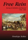 Free Rein: Racing in Berkshire and Beyond 1700-1905