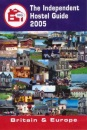 Independent Hostel Guide 2005; Britain and Europe