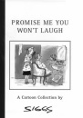 Promise Me You Won't Laugh: The Siggs Cartoon Anthology