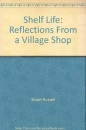 Shelf Life: Reflections From a Village Shop
