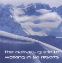 The Natives Guide to Working in Ski Resorts
