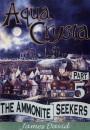 The Ammonite Seekers (Aqua Crysta)