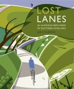 Lost Lanes South: 36 Glorious Bike Rides in Southern England (London and the South-East): 1 (Lost Lanes: 36 Glorious Bike Rides in Southern England (London and the South-East))