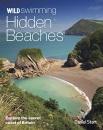 Wild Swimming Hidden Beaches: Explore the Secret Coast of Britain: 2