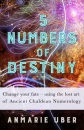 5 Numbers of Destiny: Change your fate - using the lost art of Ancient Chaldean Numerology (Numerology Series)