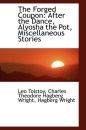 The Forged Coupon: After the Dance, Alyosha the Pot, Miscellaneous Stories