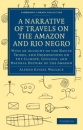 A Narrative of Travels on the Amazon and Rio Negro, with an Account of the Native Tribes, and Observations on the Climate, Geology, and Natural ... Library Collection - Travel and Exploration) - Alfred Russel Wallace