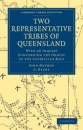 Two Representative Tribes of Queensland: With an Inquiry Concerning the Origin of the Australian Race (Cambridge Library Collection - Linguistics) - John Mathew,A. Keane