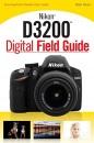 Nikon D3200 Digital Field Guide