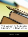 The Works of Rudyard Kipling: The Days Work