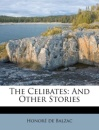 The Celibates: And Other Stories