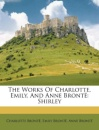 The Works of Charlotte, Emily, and Anne Bront: Shirley