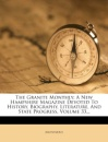 The Granite Monthly: A New Hampshire Magazine Devoted to History, Biography, Literature, and State Progress, Volume 33...