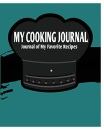My Cooking Journal: Journal of My Favorite Recipes