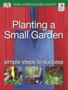 Planting a Small Garden: Simple steps to success (RHS Simple Steps to Success)
