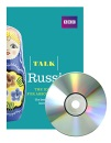 Talk Russian (Book/CD Pack): The ideal Russian course for absolute beginners