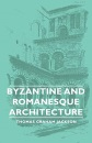 Byzantine and Romanesque Architecture