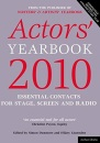 Actors' Yearbook 2010: Essential Contacts for Stage, Screen and Radio