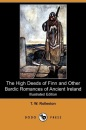 The High Deeds of Finn and Other Bardic Romances of Ancient Ireland (Illustrated Edition) (Dodo Press)