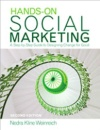 Hands-On Social Marketing: A Step-by-Step Guide to Designing Change for Good - Nedra K. (Kline) Weinreich