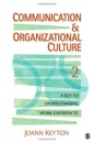 Communication and Organizational Culture: A Key to Understanding Work Experiences - Dr. Joann Keyton