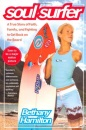 Soul Surfer: A True Story of Faith, Family and Fighting to Get Back on the Board