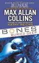 Bones: Buried Deep: A Temperance Brennan Novel