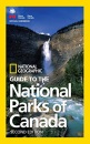 NG Guide to the National Parks of Canada, 2nd Edition (National Geographic Guide to the National Parks of Canada)