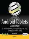 Android Tablets Made Simple: For Motorola XOOM, Samsung Galaxy Tab, Asus, Toshiba and Other Tablets on 3G, 4G and WIFI (Made Simple Apress)