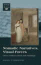 Nomadic Narratives, Visual Forces: Gwen John's Letters and Paintings (Studies in Life Writing: Biography, Autobiography, Memoir) - Maria Tamboukou