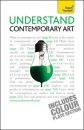 Understand Contemporary Art: Teach Yourself