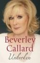 Unbroken: My story of survival - Beverley Callard