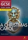 York Notes for GCSE (9-1): A Christmas Carol STUDY GUIDE - Everything you need to catch up, study and prepare for 2021 assessments and 2022 exams