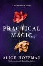 Practical Magic: The Beloved Novel of Love, Friendship, Sisterhood and Magic (Volume 3) (The Practical Magic Series)