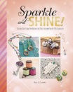 Sparkle and Shine!: Trendy Earrings, Necklaces, and Hair Accessories for All Occasions (Savvy: Accessorize Yourself!)