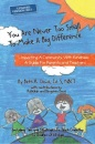 You Are Never Too Small To Make A Big Difference: Impacting a Community with Kindness a Guide for Parents and Teachers Including Tips and Strategies to Teach Empathy to Children of All Ages