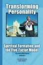 Transforming Personality: Spiritual Formation and the Five Factor Model: Volume 4