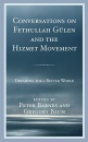 Conversations on Fethullah Gulen and the Hizmet Movement: Dreaming for a Better World