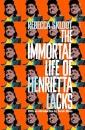 The Immortal Life of Henrietta Lacks: Rebecca Skloot (Picador Classic)