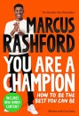 You Are a Champion: How to Be the Best You Can Be