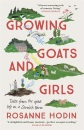 Growing Goats and Girls: Living the Good Life on a Cornish Farm - ESCAPISM AT ITS LOVELIEST