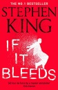 If It Bleeds: The No. 1 bestseller featuring a stand-alone sequel to THE OUTSIDER, plus three irresistible novellas