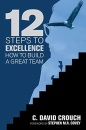 12 Steps to Excellence: How to Build a Great Team