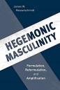Hegemonic Masculinity: Formulation, Reformulation, and Amplification