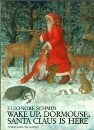 Wake Up, Dormouse, Santa Claus is Here (A North-South Paperback)