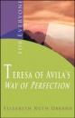 Teresa of Avila's Way of Perfection: For Everyone