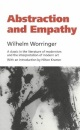 Abstraction and Empathy: A Contribution to the Psychology of Style (Elephant Paperbacks) - Michael Bullock, Wilhelm Worringer